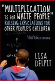 Multiplication Is for White People, Lisa Delpit, 1595588981