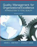Quality Management for Organizational Excellence : Introduction to Total Quality, Goetsch, David L. and Davis, Stanley, 013255898X
