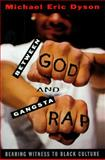 Between God and Gangsta Rap, Michael E. Dyson, 0195098986