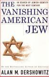 The Vanishing American Jew, Alan M. Dershowitz, 0684848988