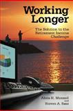 Working Longer : The Solution to the Retirement Income Challenge, Sass, Steven A. and Munnell, Alicia H., 0815758987