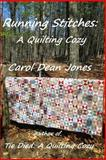 Running Stitches, Carol Dean Jones, 1304028984