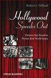 Hollywood Speaks Out : Pictures That Dared to Protest Real World Issues, Hilliard, Robert L., 1405178981