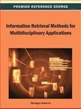 Information Retrieval Methods for Multidisciplinary Applications, Zhongyu (Joan) Lu, 1466638982