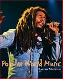 Popular World Music, Shahriari, Andrew, 013612898X