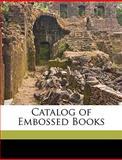 Catalog of Embossed Books, Mass Perkins Institute, 114968898X