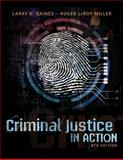 Criminal Justice in Action, Gaines, Larry K. and Miller, Roger LeRoy, 1285458982
