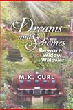 Dreams and Schemes, M. K. Curl, 1479738980