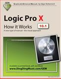 Logic Pro X - How It Works, Edgar Rothermich, 1492128988