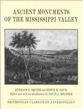Ancient Monuments of the Mississippi Valley, Ephraim George Squier and Edwin H. Davis, 1560988983