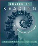 Design in Reading : An Introduction to Critical Reading, Garrigus, Richmond, 0205278981