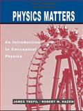 Physics Matters, Activity Book : An Introduction to Conceptual Physics, Trefil, James and Hazen, Robert M., 0471428981