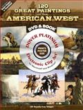 120 Great Paintings of the American West, Dover Publications Inc. Staff, 0486998983