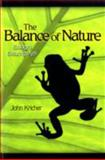 The Balance of Nature : Ecology's Enduring Myth, Kricher, John, 0691138982