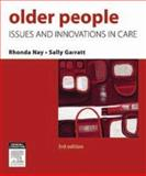 Older People : Issues and Innovations in Care, Nay, Rhonda and Garratt, Sally, 0729538982
