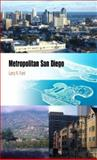 Metropolitan San Diego : How Geography and Lifestyle Shape a New Urban Environment, Ford, Larry R., 0812218981