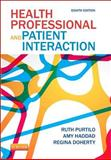 Health Professional and Patient Interaction, Purtilo, Ruth B. and Haddad, Amy M., 1455728985