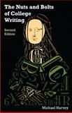 The Nuts and Bolts of College Writing, Harvey, Michael, 1603848983