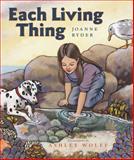 Each Living Thing, Joanne Ryder, 0152018980
