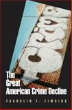 The Great American Crime Decline, Zimring, Franklin E., 0195378989