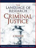 The Language of Research in Criminal Justice : A Reader, Tontodonato, Pamela and Hagan, Frank E., 0205268986
