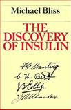 The Discovery of Insulin, Bliss, Michael, 0226058980