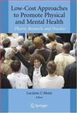 Low-Cost Approaches to Promote Physical and Mental Health : Theory, Research, and Practice, , 0387368981