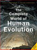 The Complete World of Human Evolution, Chris Stringer and Peter Andrews, 0500288984