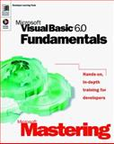 Microsoft Mastering : Microsoft Visual Basic 6. 0 Fundamentals, Microsoft Official Academic Course Staff, 0735608989