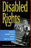 Disabled Rights : American Disability Policy and the Fight for Equality, Switzer, Jacqueline Vaughn, 0878408983