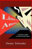Listen up, America!, Dionee Schwenke, 1410788989