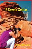 If Coyote Smiles, Willma Gore, 149753898X