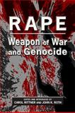 Rape : Weapon of War and Genocide, Rittner, Carol and Roth, John K., 1557788987