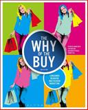 The Why of the Buy : Consumer Behavior and Fashion Marketing, Mink Rath, Patricia and Bay, Stefani, 1609018982