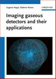 Imaging Gaseous Detectors and Their Applications, Eugenio Nappi and Vladimir Peskov, 3527408983