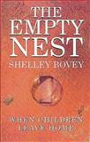 The Empty Nest : When Children Leave Home, Bovey, Shelley, 0044408986