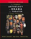 The Longman Anthology of Drama and Theater : A Global Perspective, Greenwald, Michael L. and Schultz, Roger, 0321088980