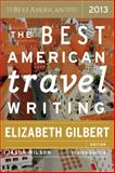 The Best American Travel Writing 2013, , 0547808984
