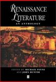 Renaissance Literature : An Anthology, Hunter, John, 0631198989