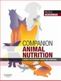 Companion Animal Nutrition : A Manual for Veterinary Nurses and Technicians, Ackerman, Nicola, 075068898X
