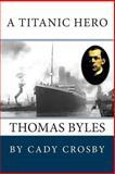 A Titanic Hero: Thomas Byles, Cady Crosby, 1478268980