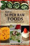 Guide to Super Raw Foods, Rhonda Dunlap, 1492888982