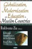 Globalization, Modernization, and Education in Muslim Countries, , 1594548986