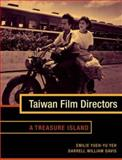 Taiwan Film Directors : A Treasure Island, Davis, Darrell William and Yeh, Yueh-yu, 0231128983