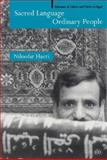 Sacred Language, Ordinary People : Dilemmas of Culture and Politics in Egypt, Haeri, Niloofar, 0312238983