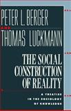 The Social Construction of Reality, Peter L. Berger and Thomas Luckmann, 0385058985
