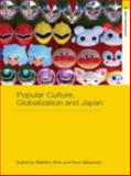 Popular Culture, Globalization and Japan, , 0415368987