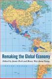 Remaking the Global Economy : Economic-Geographical Perspectives, , 0761948988