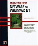 Migrating from Netware to Windows NT, Miller, Michael J., 0782118984