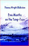 Five Months on the Yang-Tsze : With A Narrative of the Exploration of Its Upper Waters, and Notices of the Present Rebellions in China, Blakiston, Thomas Wright, 140215898X